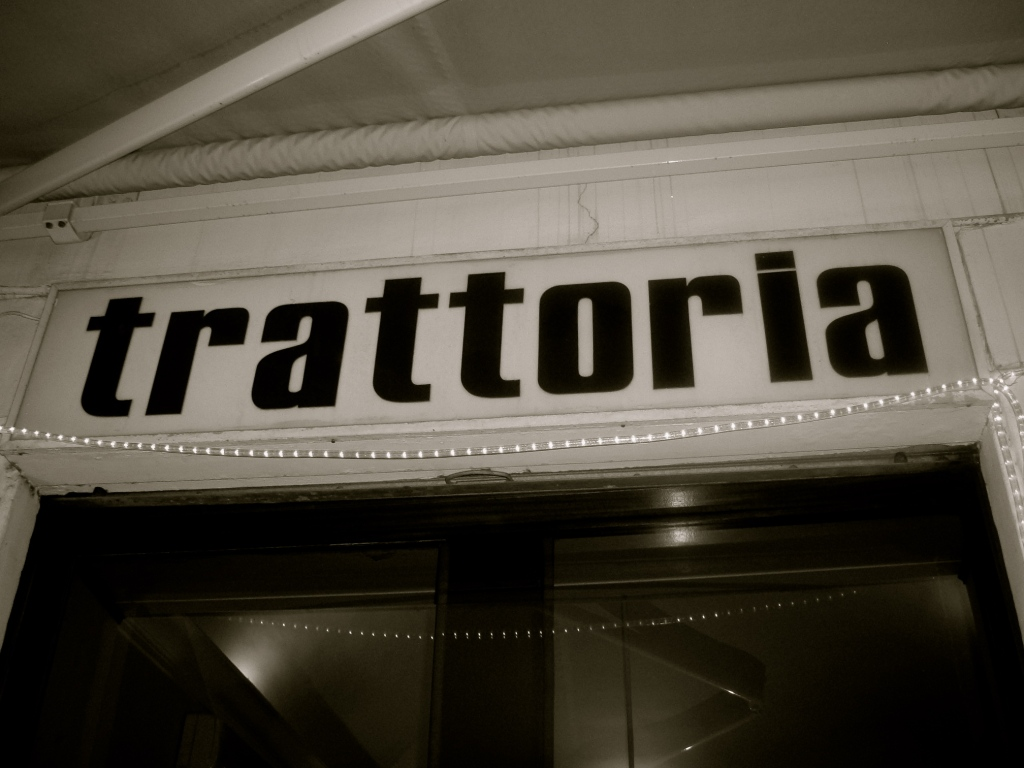 There is is! The one and only Trattoria.
